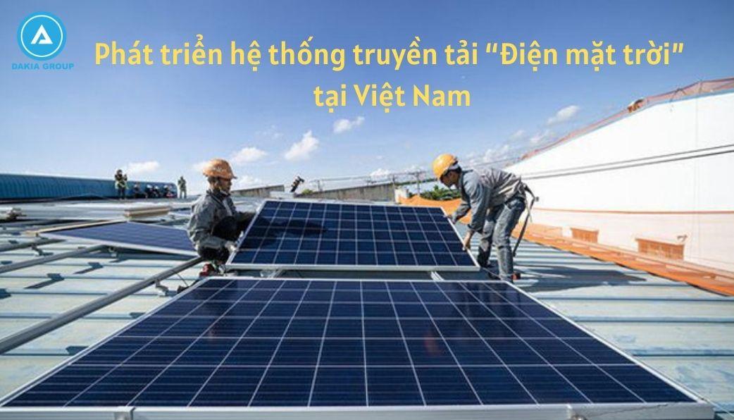 """Phát triển hệ thống """"Điện mặt trời"""" tại Việt Nam"""