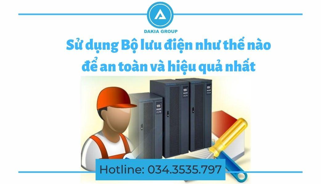 Sử dụng Bộ lưu điện đúng cách, an toàn - Dakia Group